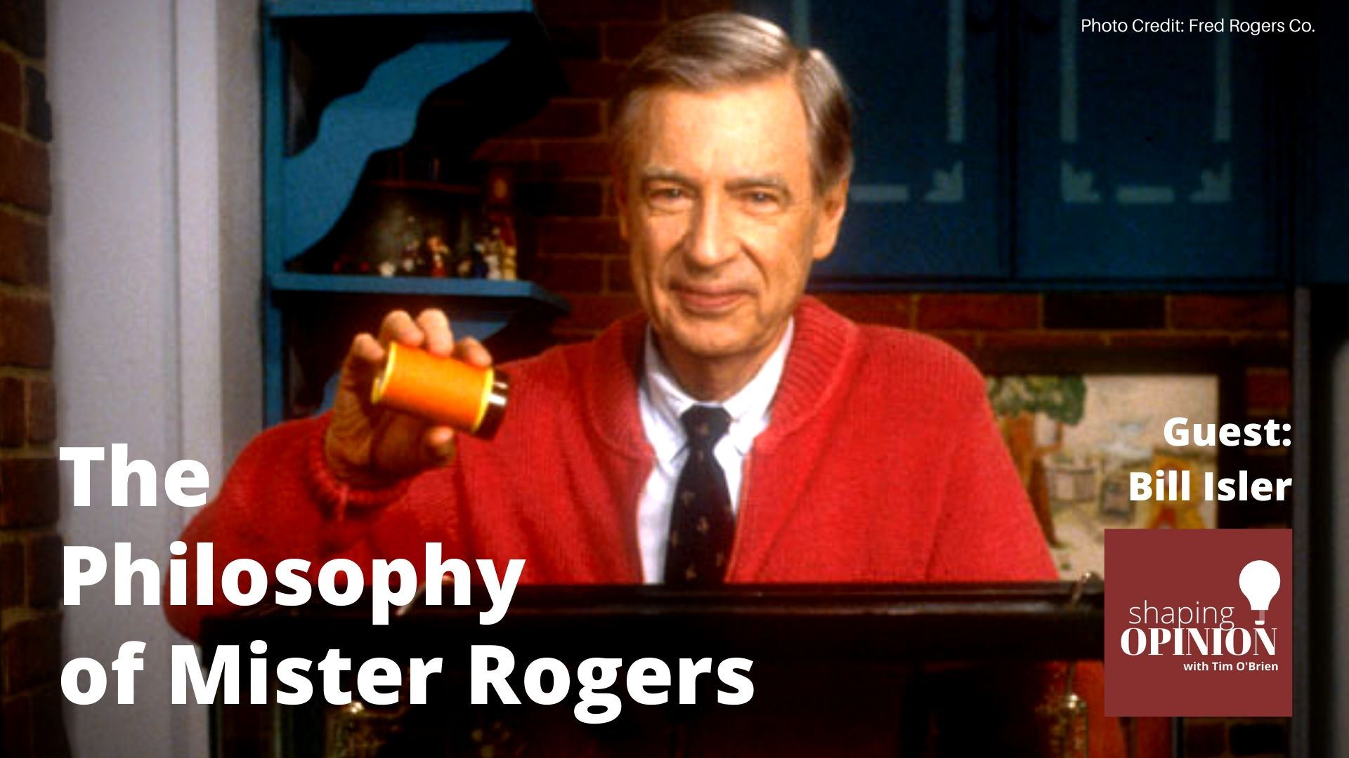 The Philosophy Of Mister Rogers